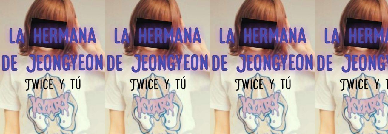 Fanfic: La hermana de Jeongyeon (Twice y tú) Capítulo 1