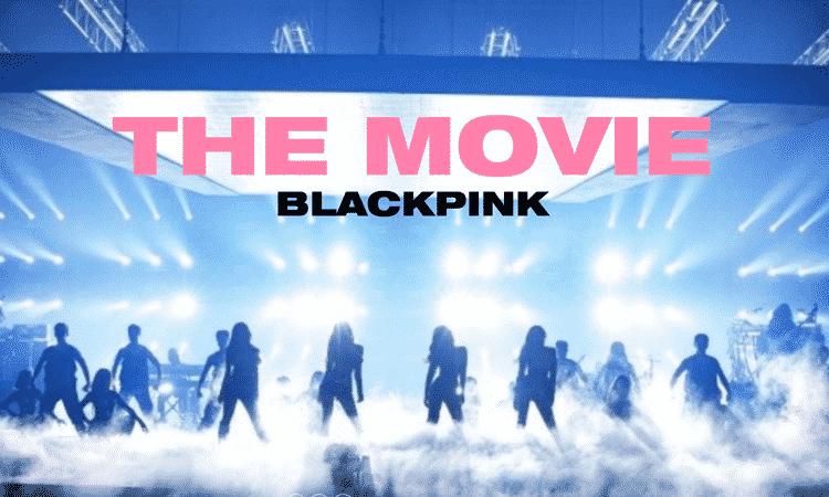 5 datos que debes conocer sobre 'BLACKPINK: The Movie'